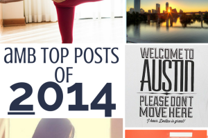 Top 10 Posts of 2014 | Austin Moms Blog