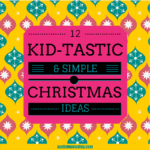 12 Kid-tastic Christmas Ideas That DON'T Require Pinterest