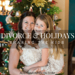 "Divorce & Holidays: ""Sharing"" the Kids"