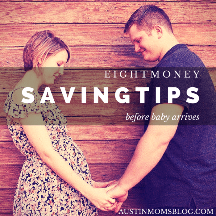 Austin Moms Blog | 8 Money Saving Tips Before Baby Arrives
