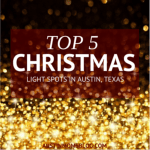 Top 5 Places to See Christmas Lights in Austin