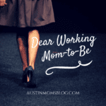 Dear Working Mom-To-Be