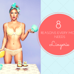 8 Reasons Why Every Mom Needs Lingerie