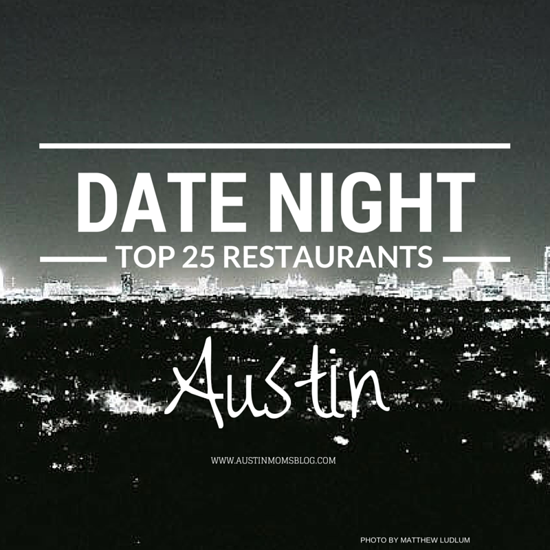 Top 25 Austin Date Night Restaurants