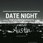 25 Favorite Date Night Restaurants in Austin