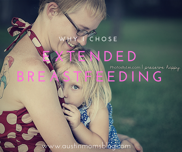 Austin Moms Blog | Why I Chose Extended Breastfeeding