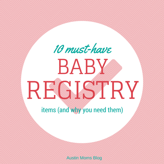 austin-moms-blog-must-have-baby-registry-items