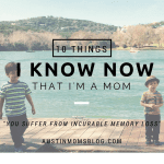 10 Things I Know Now That I'm a Mom