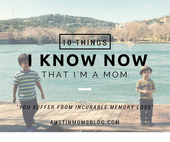 Austin Moms Blog | 10 Things I know Now That I'm a Mom