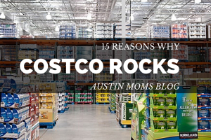 Austin Moms Blog | 15 Reasons Costco Rocks