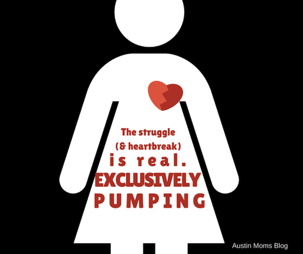 Austin Moms Blog | The Struggle & Heartbreak of Exclusively Breast Pumping