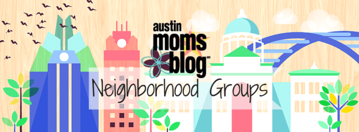 Austin Moms Blog | Neighborhood Groups