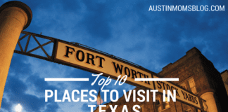 Austin Moms Blog | Top 10 Places to Visit in Texas