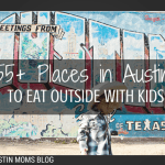 55+ Top Kid-Friendly Outdoor Restaurants in Austin