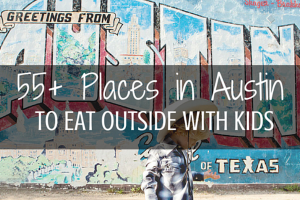 Austin Moms Blog | 55+ Places in Austin To Eat Outside With Kids