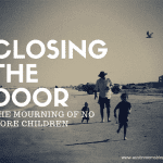 Closing the Door: The Mourning of No More Children