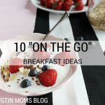 "10 Easy, Healthy, & ""On the Go"" Breakfast Ideas"
