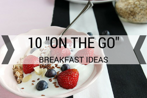 "Austin Moms Blog | 10 Easy or ""On the Go"" Breakfast Ideas"