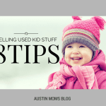8 Tips for Selling Used Kid Stuff