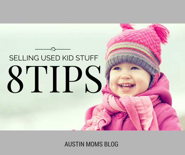 Austin Moms Blog | 8 Tips For Selling Used Kid Stuff