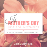 Is Mother's Day Just for Mothers?