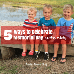 5 Ways to Celebrate Memorial Day with Kids in Austin