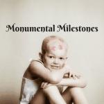 Monumental Milestones