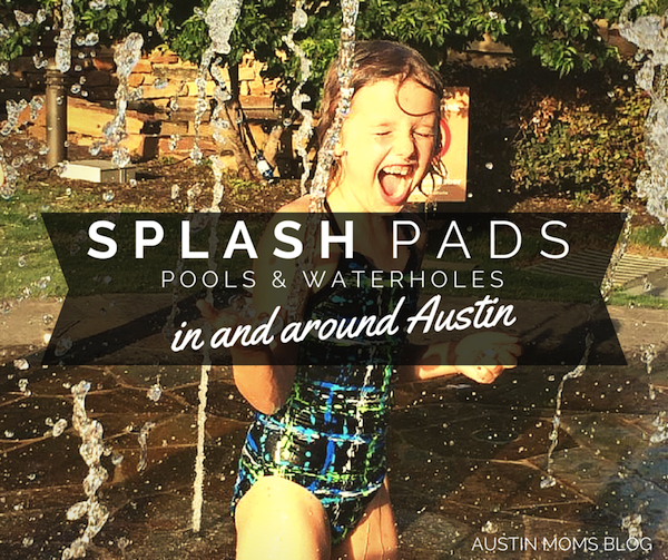 Austin Moms Blog | 32 Splash Pads, Water Holes, and Pool in and Around Austin, Texas