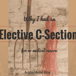Why I'm Proud of My Elective C-Section…and Why I'm Not