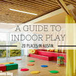 Austin Guide to Indoor Play