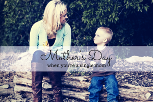 Austin Moms Blog | Mother's Day When You're Single