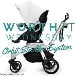 Worth It Wednesday: Orbit Stroller System