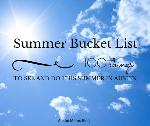 Austin Moms Blog | 100 Things to See & Do in Austin This Summer