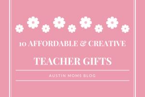 Austin Moms Blog |Teacher Appreciation Week