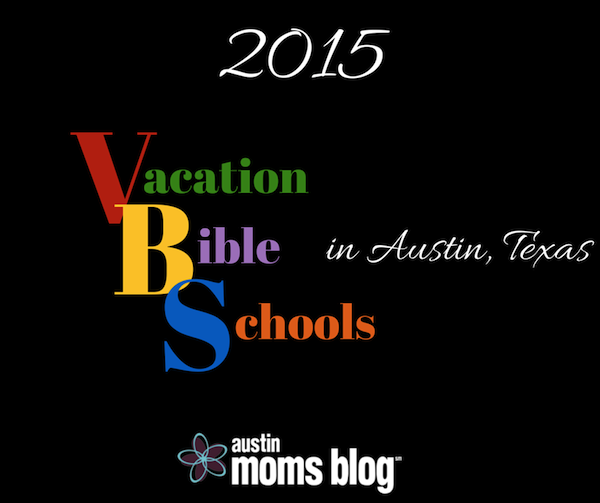 Austin Moms Blog | 38 Vacation Bible School Options in Austin, Texas