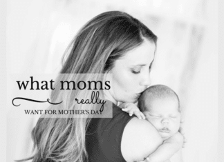 Austin Moms Blog | What Every Mom REALLY Wants for Mother's Day