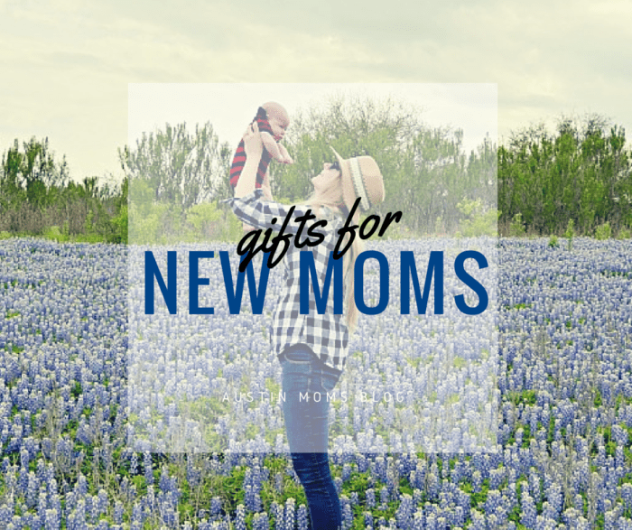 Gifts for a New Mom   Austin Moms Blog   Pregnancy and Maternity Gifts