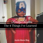Raising Daughters: The 4 Things I've Learned