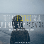 Tips to Protect your Children from Predators