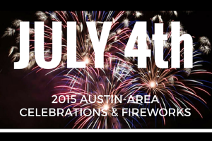 Austin Moms Blog | 2015 Austin-Area Celebrations and Fireworks