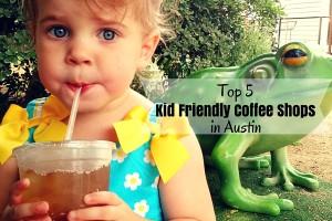 austin-moms-blog-kid-friendly-coffee-shops