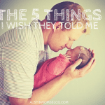 The 5 Things I Wish They Told Me