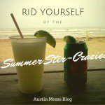 "Rid Yourself of the ""Summer Stir-Crazies"""