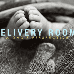 Delivery Room: A Dad's Perspective