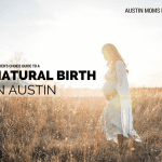 Austin's Best Resources for a Natural Birth {Reader's Choice!}
