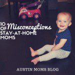 10 Misconceptions of a Stay-At-Home Mom