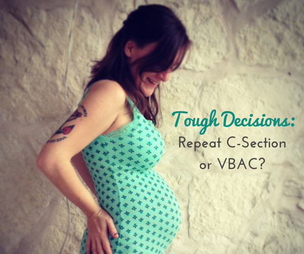 Tough Decisions: Repeat C-Section or VBAC?