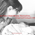 When Your Child Weans Themselves…