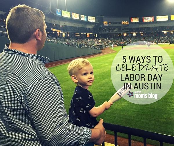 austin-moms-blog-labor-day-in-austin