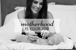 austin-mpms-blog-motherhood-is-your-job